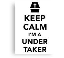 Keep calm I'm a undertaker Canvas Print