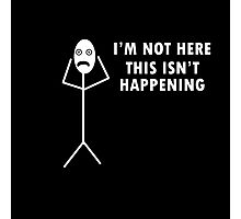I'm not here, this isn't happening - Radiohead Photographic Print