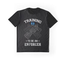 Training to be an enforcer Graphic T-Shirt
