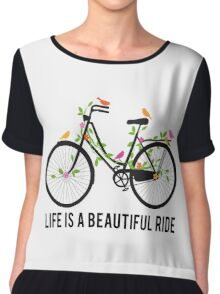 Life is a beautiful ride, vintage bicycle with birds Chiffon Top