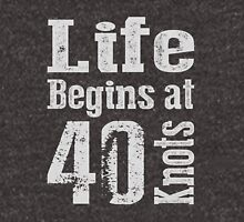 Life Begins at 40 Knots  Unisex T-Shirt