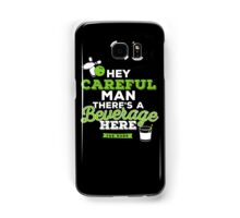 Hey careful man there's a beverage here Samsung Galaxy Case/Skin