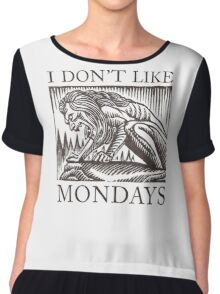 I Don't Like Mondays Chiffon Top