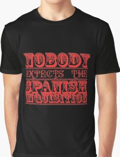 Nobody expects the spanish inquisition Graphic T-Shirt