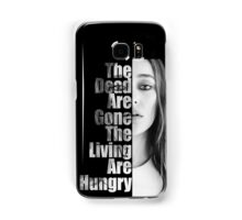 The Dead Are Gone, The Living Are Hungry Samsung Galaxy Case/Skin