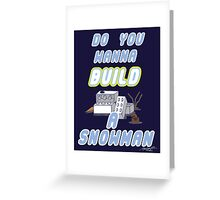 Winter Build Greeting Card