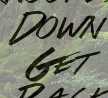 Get knocked down, get back up Sticker