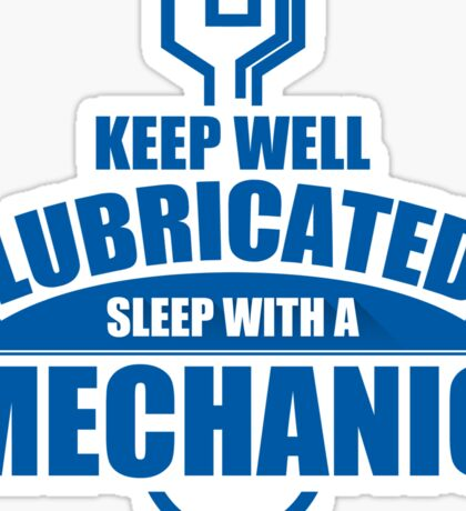 Keep Well Lubricated Sleep With A Mechanic Sticker