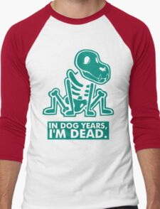 In Dog Years Im Dead Men's Baseball ¾ T-Shirt