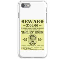 Black Jack Ketchum Wanted iPhone Case/Skin