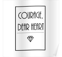 Courage, dear heart. Poster