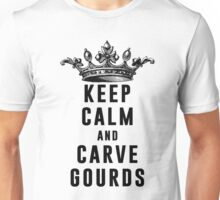 Keep Calm and Carve Gourds Unisex T-Shirt