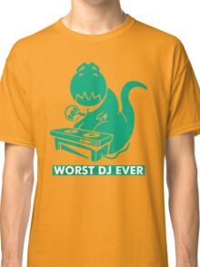 T-Rex is Worst DJ Ever Classic T-Shirt