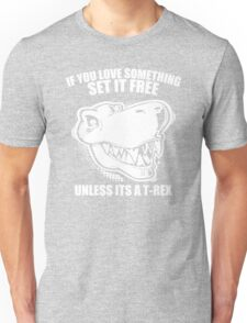 Unless Its A T-Rex Unisex T-Shirt