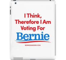 I Think, Therefore I Am Voting For Bernie Sanders (Red, White, Blue) iPad Case/Skin