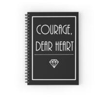Courage, dear heart (2) Spiral Notebook
