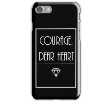 Courage, dear heart (2) iPhone Case/Skin