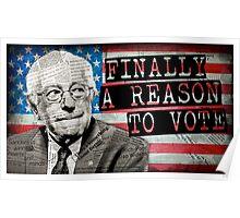 """Bernie Sanders """"Finally A Reason To Vote"""" Poster"""