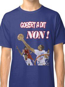 Gobert a dit non Classic T-Shirt