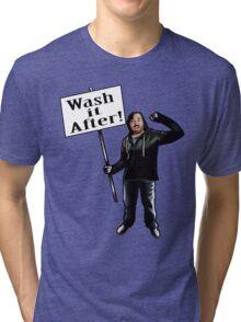 Wash It After Tri-blend T-Shirt