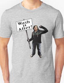 Wash It After Unisex T-Shirt