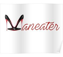 """""""Maneater"""" Poster"""