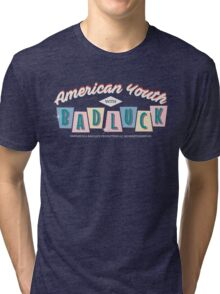 American Youth with Bad Luck Tri-blend T-Shirt