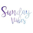 Sunday Vibes by BethImogenx