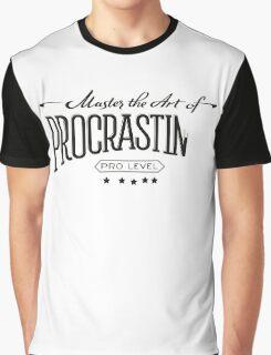 Master the Art of Procrastination Graphic T-Shirt