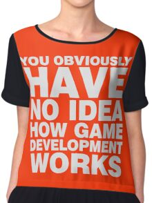 You obviously have no idea how game development works. Chiffon Top