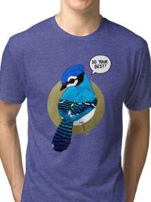 Do Your Best! Tri-blend T-Shirt