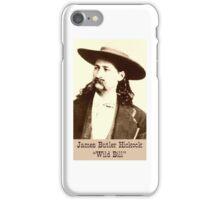 Wild Bill Hickock  iPhone Case/Skin