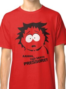 Too much pressure! Classic T-Shirt