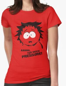Too much pressure! Womens Fitted T-Shirt