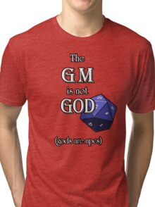 The GM Is Not God Tri-blend T-Shirt