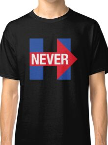 NEVER HILLARY Classic T-Shirt