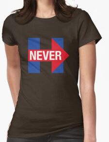NEVER HILLARY Womens Fitted T-Shirt