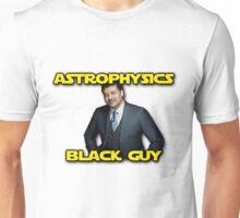 Neil DeGrasse Tyson - Astrophysics Black Guy Unisex T-Shirt