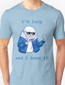 Lazy and I know it Unisex T-Shirt