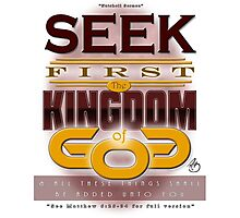Seek First God's Kingdom Photographic Print
