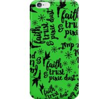 Faith, Trust, & Pixie Dust - Green iPhone Case/Skin
