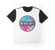 NO BAD DAYS for life Graphic T-Shirt