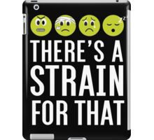 There's a Strain for That iPad Case/Skin