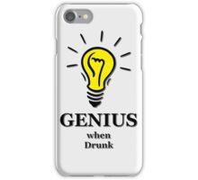 Genius! ...when drunk iPhone Case/Skin