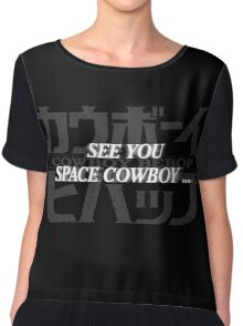 see you space cowboy Chiffon Top