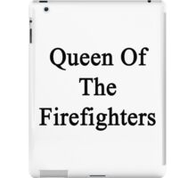 Queen Of The Firefighters  iPad Case/Skin
