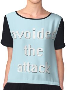 avoided the attack. Chiffon Top