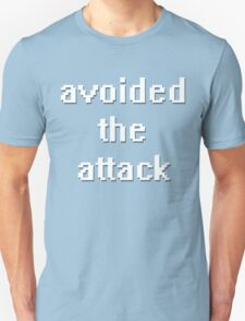 avoided the attack. T-Shirt