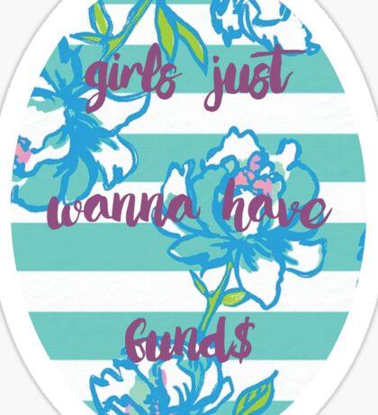 Girls Just Wanna Have Funds Sticker