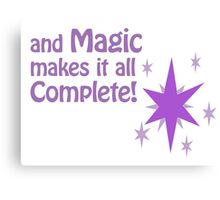 Quotes and quips - magic makes it all complete Canvas Print
